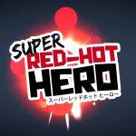 Super Red-Hot Hero