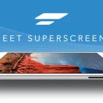 Superscreen