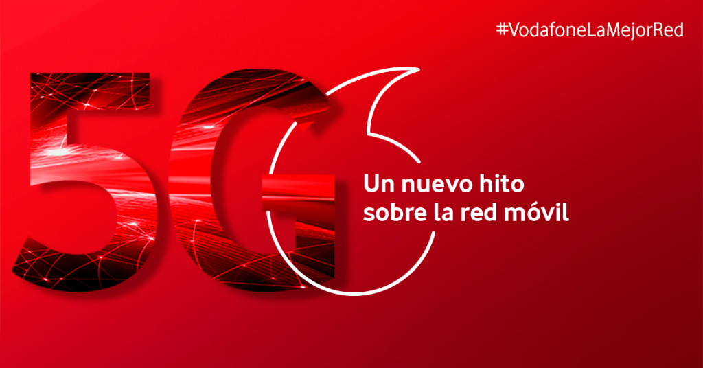 Vodafone 5G - Un nuevo hito sobre la red móvil