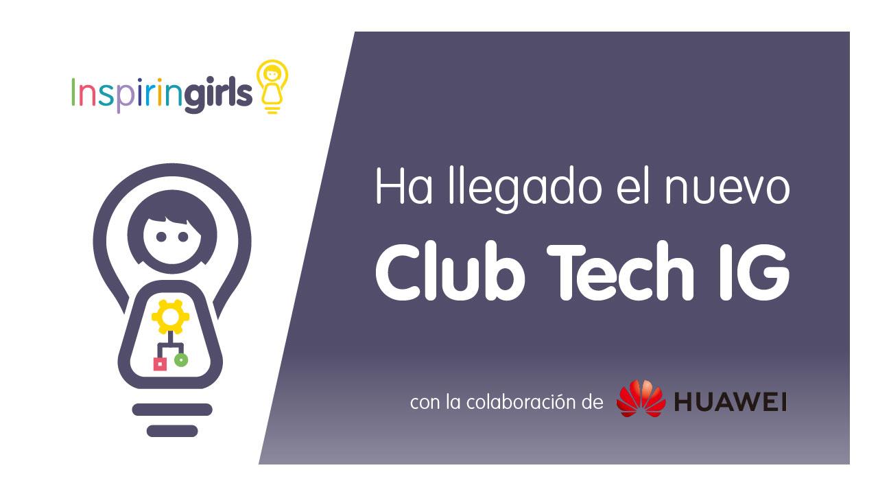 Club Tech IG, la iniciativa de Huawei y la fundación Inspiring Girls