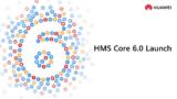A través de HuaweiDevelopersllega HMS Core 6.0
