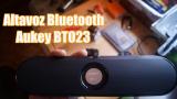 Altavoz Bluetooth Aukey BT023, lo hemos probado