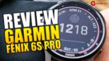 Garmin Fenix 6S Pro, vídeo con nuestras pruebas de este reloj