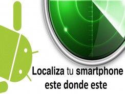 Localizar móvil, las dos palabras mágicas al perder el smartphone