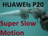 Super Slow Motion, la moda a la que se suman los Huawei P20