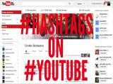Hashtags en YouTube, una nueva función de la plataforma