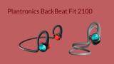 Plantronics BackBeat Fit 2100, una experiencia personalizada