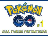 Guía Pokémon GO (#1): crear perfil, opciones y primeros pasos