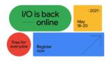 Se confirma el Google I/O 2021, será online y gratuito