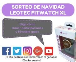 SORTEO: ¿Quieres un smartwatch Leotec Fitwatch XL? [FINALIZADO]