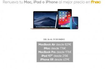 Renueva tu Mac, iPad o iPhone al mejor precio en Fnac