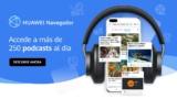 Los podcasts de noticias, ahora integrados en el navegador de Huawei